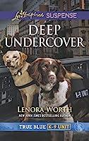 Deep Undercover (Love Inspired Suspense: True Blue K-9 Unit)