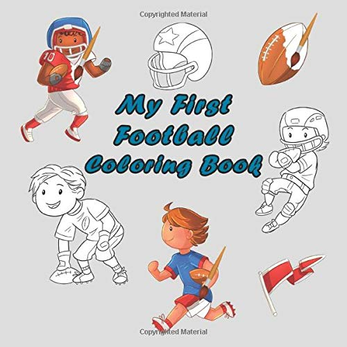 My First Football Coloring Book: Football Coloring Book for Little Toddlers with a pattern for coloring, Kids Age 3-5 Year Old (Sport Edition Activity Book)