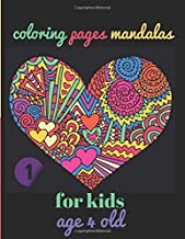 coloring pages mandalas for kids age 4 old: heart,Designs,Adult ,Relaxation ,And, Stress,Girls,boys , Beginners,Activity,Ages ,5,6,7,8, 9,10,11,12,13,