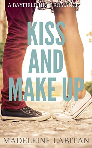 Kiss and Make Up: A Bayfield High Romance Book 2 (Bayfield High Series) (English Edition)