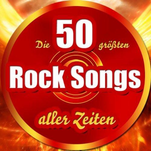 Die 50 größten Rock Songs aller Zeiten