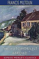 The Automobilist Abroad (Esprios Classics)