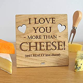 123RoyWarner I Love You More Than Cheese Funny Personalised Oak Wooden Sign