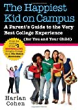 The Happiest Kid on Campus is a witty and wise guide to everything you need to know about the college experience