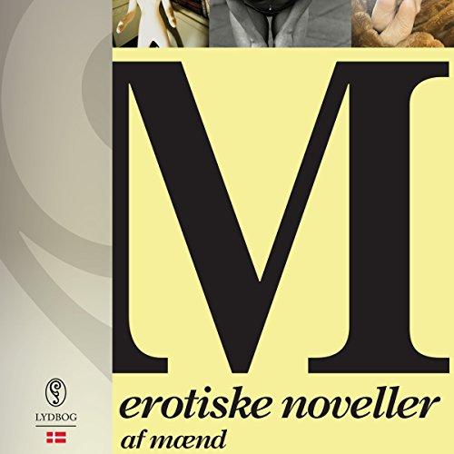 M - erotiske noveller af mænd (Danish Edition)  audiobook cover art