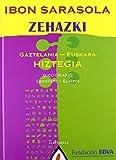 Zehazki: Gaztelania-euskara hiztegia. Diccionario castellano-euskera (Bildumaz kanpokoak / Fuera de colección) de Ibon Sarasola (2005) Tapa blanda