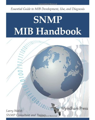SNMP MIB Handbook: Essential Guide to Mib Development, Use, and Diagnosis