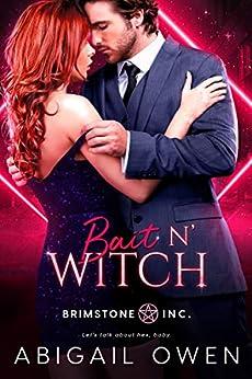 Bait N' Witch (Brimstone INC Book 3) by [Abigail Owen]