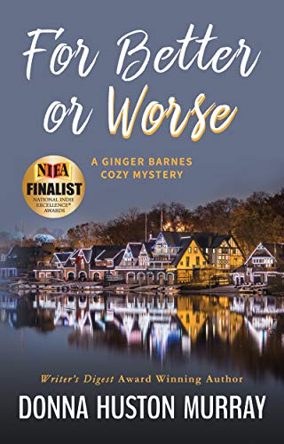 Book: For Better or Worse (A Ginger Barnes Cozy Mystery Book 7) by Donna Huston Murray