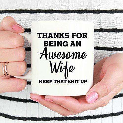 N\A Taza Divertida Gracias por ser una Esposa increíble Keep That Shit Up Taza de café Novedad 11 oz para Esposa