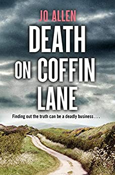 Death on Coffin Lane: a gripping crime novel set in the heart of the Lake District (A DCI Satterthwaite Mystery Book 3) by [Jo Allen]