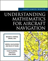 Understanding Mathematics for Aircraft Navigation (Understanding Aviation S)