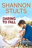Daring to Fall (Willow Creek Book 2)