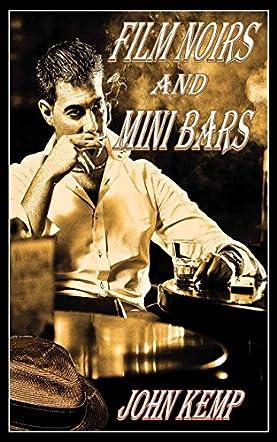 Film Noirs and Mini Bars