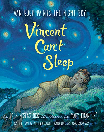 Vincent Can't Sleep: Van Gogh Paints the Night Sky (KNOPF...