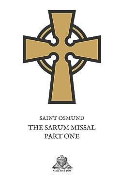 The Sarum Missal: Part One (Nihil Sine Deo)
