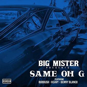 Same Oh G (feat. Bubbush, Heavy, Benny Blanco)