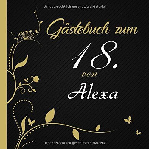 Gästebuch zum 18. von Alexa: personalisiertes Gästebuch zum Ausfüllen | Ideale Erinnerung an einen ganz besonderen Tag für bis zu 50 Gäste