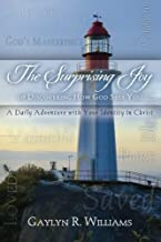 The Surprising Joy of Discovering How God Sees You: A Daily Adventure with Your Identity in Christ (The Surprising Joy Devotionals)