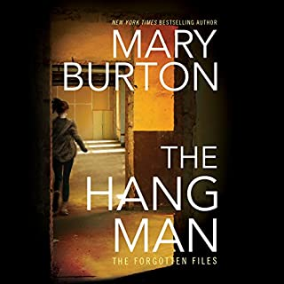The Hangman     Forgotten Files, Book 3              Written by:                                                                                                                                 Mary Burton                               Narrated by:                                                                                                                                 Christina Traister                      Length: 10 hrs and 46 mins     1 rating     Overall 3.0