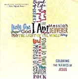I Am: Coloring the Names of Jesus (Majestic Expressions)