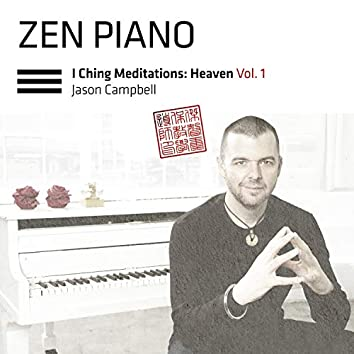 Zen Piano I Ching Meditations: Heaven, Vol. 1
