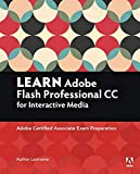 Learn Adobe Animate CC for Interactive Media: Adobe Certified Associate Exam Preparation (Adobe Certified Associate (ACA)) - Joseph Labrecque