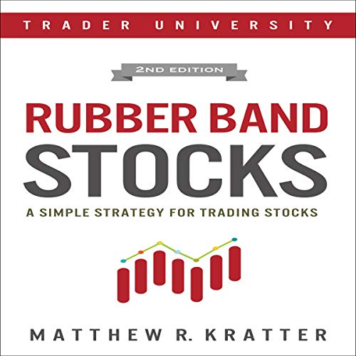 Rubber Band Stocks     A Simple Strategy for Trading Stocks              By:                                                                                                                                 Matthew R. Kratter                               Narrated by:                                                                                                                                 Mike Norgaard                      Length: 56 mins     1 rating     Overall 5.0