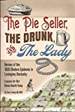 The Pie Seller, The Drunk, and The Lady
