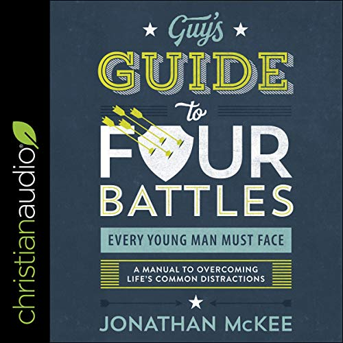 The Guy's Guide to Four Battles Every Young Man Must Face     A Manual to Overcoming Life's Common Distractions              De :                                                                                                                                 Jonathan McKee                               Lu par :                                                                                                                                 Kirby Heyborne                      Durée : 4 h et 8 min     Pas de notations     Global 0,0