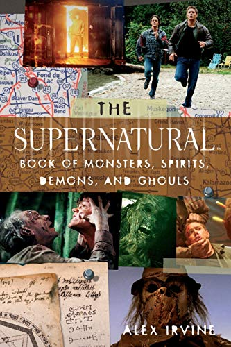 """Compare Textbook Prices for The """"Supernatural"""" Book of Monsters, Spirits, Demons, and Ghouls F First Edition Edition ISBN 9780061367038 by Irvine, Alex"""