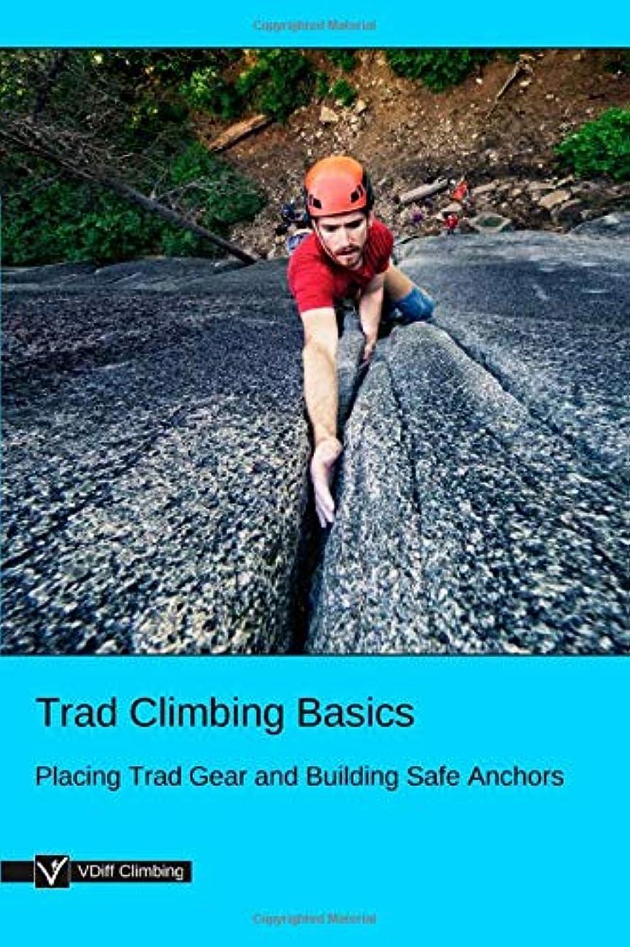 巨人優しい病気Trad Climbing Basics: Placing Trad Gear and Building Safe Anchors