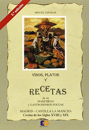 Vinos, platos y recetas de un manchego y gastrónomos poetas (3ª ed.)