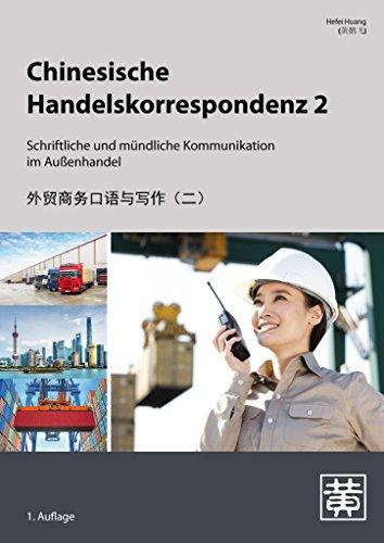 Chinesische Handelskorrespondenz 2: E-Mails, Briefe und Absprachen in Export und Import