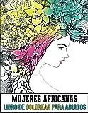 Libro de colorear para adultos de mujeres africanas: Libro para colorear con hermosos retratos de mujeres negras, libro para colorear para adultos | Dibujos para colorear antiestrés para adultos.