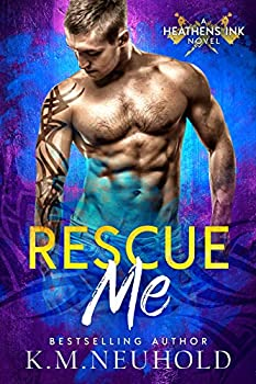 Rescue Me  Heathens Ink Book 1