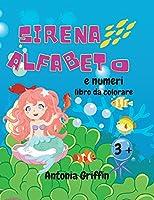 Sirena alfabeto e numeri libro da colorare: Alfabeto sirena stupefacente e il libro dei numeri per le ragazze Disegni da colorare per bambini dai 3 anni in su Libro di attività