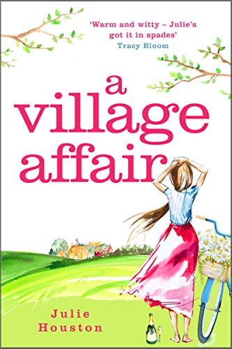 A Village Affair: a laugh out loud, heartwarming novel perfect for summer reading by [Julie Houston]
