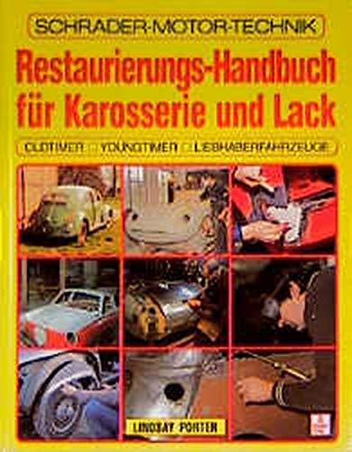 Restaurierungs-Handbuch für Karosserie und Lack. Oldtimer, Youngtimer, Liebhaberfahrzeuge