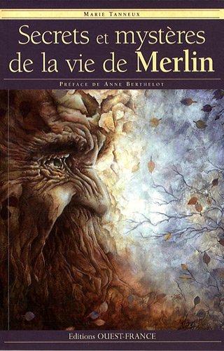 Secrets et mystères de la vie de Merlin