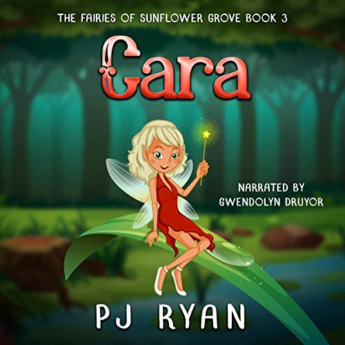 Cara      The Fairies of Sunflower Grove, Book 3              By:                                                                                                                                 P. J. Ryan                               Narrated by:                                                                                                                                 Gwendolyn Druyor                      Length: 1 hr and 13 mins     Not rated yet     Overall 0.0
