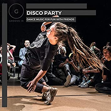 Disco Party - Dance Music For Fun With Friends