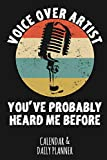 Voice Over Artist - You've Probably Heard Me Before: Calendar & Daily Planner For A Voice Actor Or Actress