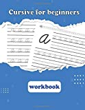 cursive workbook for beginners: Cursive letter tracing book | Cursive writing practice book to learn writing in cursive | Beginning cursive handwriting workbook.