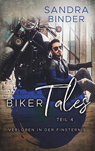 Biker Tales 4: Verloren in der Finsternis