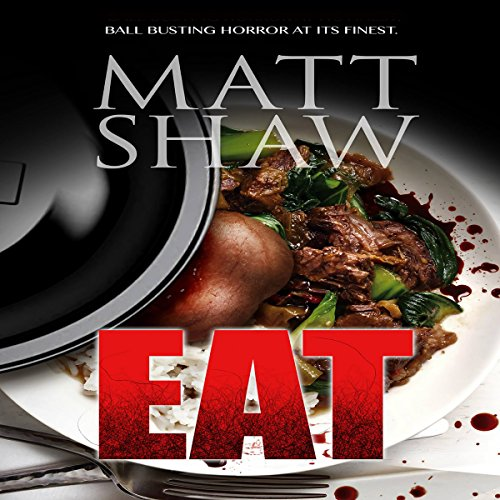 Eat: An Extreme Horror audiobook cover art