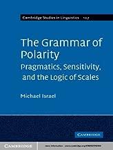The Grammar of Polarity (Cambridge Studies in Linguistics Book 127)