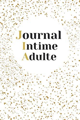 Journal Intime Adulte: Journal intime garçon/fille,carnet secret de 150 PAGES,Journal de secrets et idées...