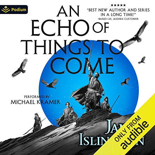 An Echo of Things to Come Audiobook By James Islington cover art