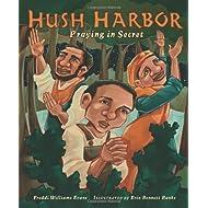 Hush Harbor: Praying in Secret (Carolrhoda Picture Books)